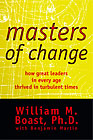 Masters of Change by William M. Boast, Ph.D., with Benjamin H. Martin